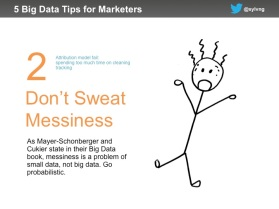 Marketing data tip #2 - don't sweat messiness